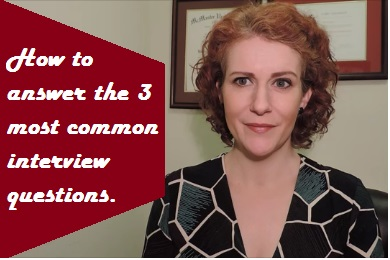 How to Answer the 3 Most Common, and Most Difficult Interview Questions
